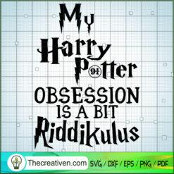 My Harry Potter Obsession Is A Bit Riddikulus SVG, Hogwarts SVG, Harry Potter SVG