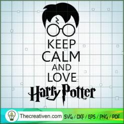 Keep Calm And Love Harry Potter SVG, Hogwarts SVG, Harry Potter SVG