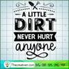 A little dirt never hurt copy