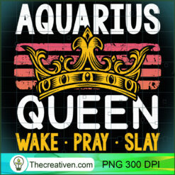 Aquarius Queen Wake Pray and Slay PNG, Afro Women PNG, Aquarius Queen PNG, Black Women PNG
