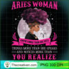 Aries Woman Knows More Than She Says Birthday Black Women T Shirt copy