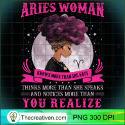 Aries Woman Knows More Than She Says Black Women PNG, Afro Women PNG, Aries Queen PNG, Black Women PNG