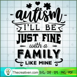 Autism - Ill Be Just Fine SVG Free, Autism SVG Free, Free SVG For Cricut Silhouette