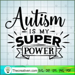 Autism Is My Super Power SVG Free, Autism SVG Free, Free SVG For Cricut Silhouette