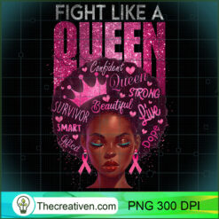 Black Women Fight Like A Queen Pink Ribbon Breast Cancer 2 PNG, Afro Women PNG, Cancer Queen PNG, Black Women PNG