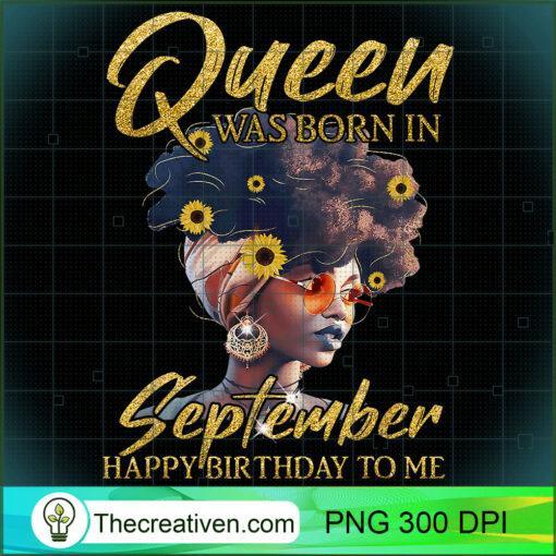 Black Women Queen Was Born In SEPTEMBER T Shirt copy