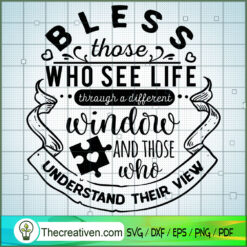 Bless Those Who See Life SVG Free, Autism SVG Free, Free SVG For Cricut Silhouette