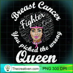 Breast Cancer Awareness  You Picked The Wrong Queen PNG, Afro Women PNG, Cancer Queen PNG, Black Women PNG