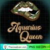 Camo Camouflage Kiss Lips Aquarius Queen Women Zodiac T Shirt copy