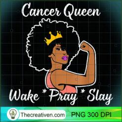 Cancer Queen Wake Pray Slay For Zodiac Queen PNG, Afro Women PNG, Cancer Queen PNG, Black Women PNG
