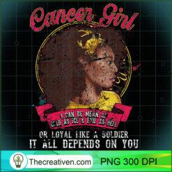 Cancer Zodiac Black Queen Mean Af Vintage Burnout PNG, Afro Women PNG, Cancer Queen PNG, Black Women PNG