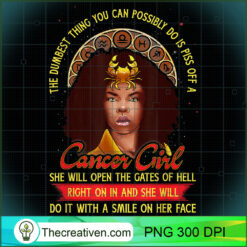 Cancer Zodiac Dumbest Thing Piss Off A Black Queen PNG, Afro Women PNG, Cancer Queen PNG, Black Women PNG