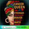 Cancer queen I am stronger birthday gift for Cancer zodiac T Shirt copy