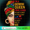 Gemini queen I have 3 sides funny birthday Gemini zodiac T Shirt copy