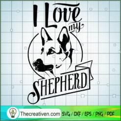 I Love My German Shepherd SVG Free, Dog Pet SVG Free, Free SVG For Cricut Silhouette