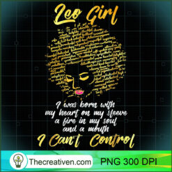 Im a Leo Girl Funny for Women I Cant Control PNG, Afro Women PNG, Leo Queen PNG, Black Women PNG