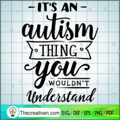 It_s An Autism Thing SVG Free, Autism SVG Free, Free SVG For Cricut Silhouette