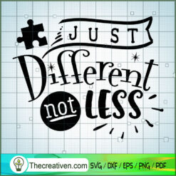 Just Different Not Less SVG Free, Autism SVG Free, Free SVG For Cricut Silhouette