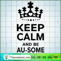Keep Calm And Be Au-some SVG Free, Autism SVG Free, Free SVG For Cricut Silhouette
