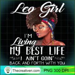 Leo Girl Im Living My Best Life Black Queen PNG, Afro Women PNG, Leo Queen PNG, Black Women PNG
