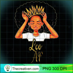 Leo Queen AF Zodiac Floral PNG, Afro Women PNG, Leo Queen PNG, Black Women PNG