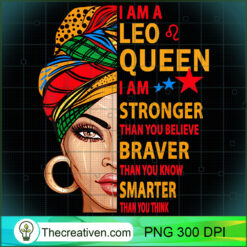 Leo Queen I Am Stronger Funny Gift For Leo Zodiac PNG, Afro Women PNG, Leo Queen PNG, Black Women PNG