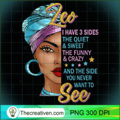 Leo Queen I Have 3 Sides Gift For Leo Zodiac PNG, Afro Women PNG, Leo Queen PNG, Black Women PNG