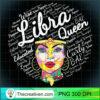 Libra Black Queen Shirt Birthday Gift Melanin Black Girl T Shirt copy
