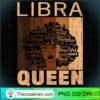 Libra Queen Afro Birthday Melanin Black African American T Shirt copy