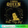 Libra Zodiac Queen Wake Pray Slay Birthday TShirt Women Gift T Shirt copy