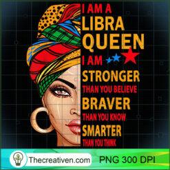 Libra Queen I Am Stronger Birthday For Libra Zodiac PNG, Afro Women PNG, Libra Queen PNG, Black Women PNG