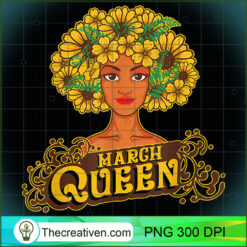 March Queen Afro Black Funny Aries PNG, Afro Women PNG, Aries Queen PNG, Black Women PNG