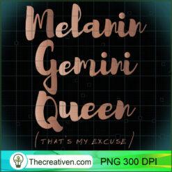 Melanin Gemini Queen Thats My Excuse Zodiac Skin Tones PNG, Afro Women PNG, Gemini Queen PNG, Black Women PNG