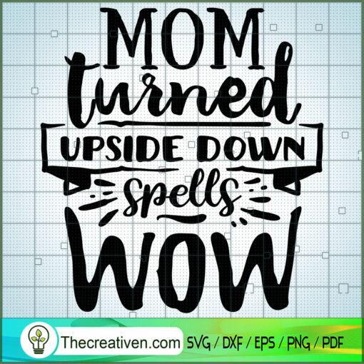 Mom turned upside down spells wow copy