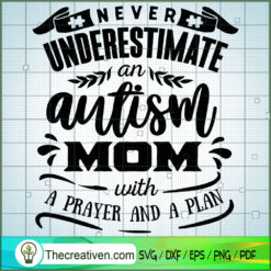 Never Underestimate An Autism Mom SVG Free, Autism SVG Free, Free SVG For Cricut Silhouette