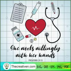 She Works Willingly with Her Hands SVG, Nurse SVG