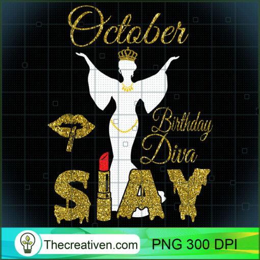 October Diva Slay Queen Libra Scorpius Birthday For Women T Shirt copy