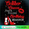 October Queen Bad Gift Libra Scorpius Idea Birthday Behavior T Shirt copy