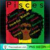 Pisces Pride Black Woman Afro Horoscope Zodiac TShirt copy