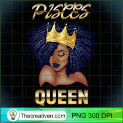 Pisces Queen Born In Black Queen Birthday PNG, Afro Women PNG, Pisces Queen PNG, Black Women PNG