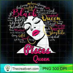 Pisces Queen Funny Birthday Black Women Girl PNG, Afro Women PNG, Pisces Queen PNG, Black Women PNG