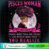 Pisces Woman Knows More Than She Says Birthday Black Women T Shirt copy