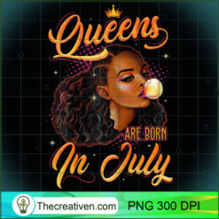 Queen Are Born In July  Cancer Leo Black Women PNG, Afro Women PNG, Cancer Queen PNG, Black Women PNG