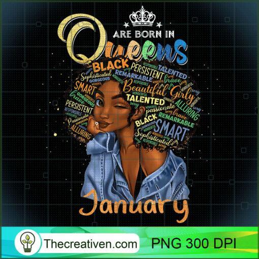 Queens Are Born In January Black Girl Aquarius Pisces Bday T Shirt copy