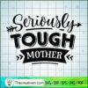 Seriously tough mother copy