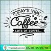 Today s vibe coffee copy