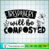 Trespassers will be composted copy