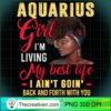 Womens Aquarius Girl Living My Best Life Birthday Black Queen V Neck T Shirt copy