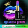 Womens Aquarius Queen Biting Lips Funny February Birthday Gifts T Shirt copy