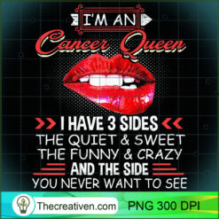 Womens Cancer Queen I Have 3 Sides Funny PNG, Afro Women PNG, Cancer Queen PNG, Black Women PNG